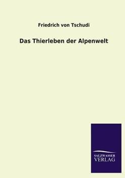 Paperback Das Thierleben der Alpenwelt Book