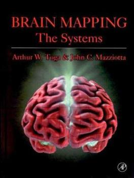 Brain Mapping: The Systems - Book #1 of the Brain Mapping
