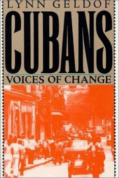 The Cubans: Voices of Change 0312076894 Book Cover