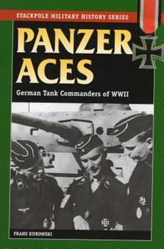Panzer Aces: German Tank Commanders in World War II - Book  of the Stackpole Military History