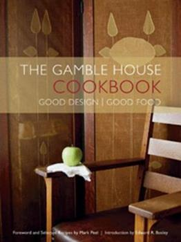 The Gamble House Cookbook 1890449482 Book Cover