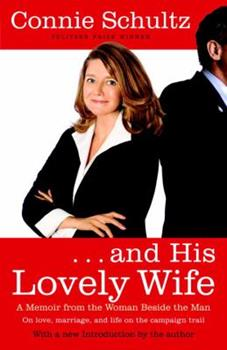 . . . And His Lovely Wife: A Campaign Memoir from the Woman Beside the Man 1400065739 Book Cover