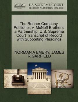 Paperback The Renner Company, Petitioner, V. Mcneff Brothers, a Partnership. U. S. Supreme Court Transcript of Record with Supporting Pleadings Book