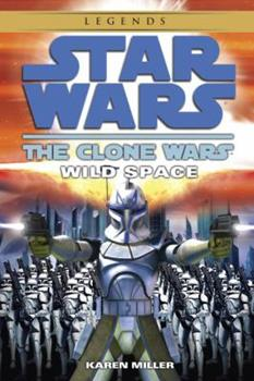 Wild Space (Star Wars: The Clone Wars) - Book  of the Star Wars Legends