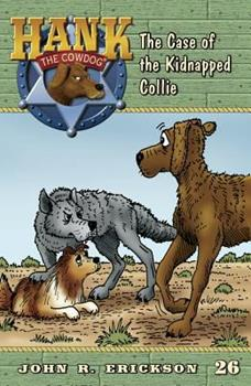 The Case of the Kidnapped Collie - Book #26 of the Hank the Cowdog