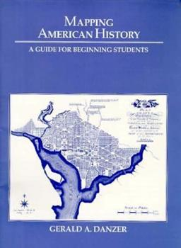 Paperback Mapping American History : A Guide for Beginning Students Book