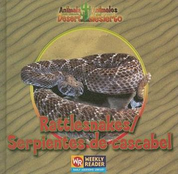 Rattlesnakes - Book  of the Animals That Live in the Desert