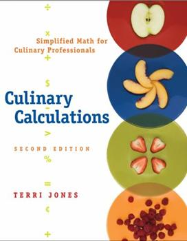 Culinary Calculations: Simplified Math for Culinary Professionals 0471226262 Book Cover