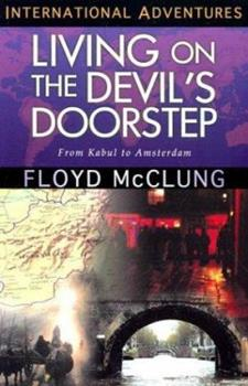 Living on the Devil's Doorstep: From Kabul to Amsterdam (International Adventure Series) 084993043X Book Cover