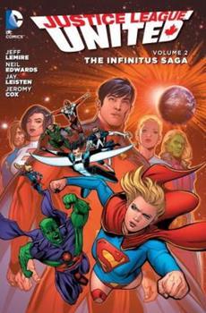 Justice League United, Volume 2: The Infinitus Saga - Book #2 of the Justice League United