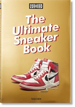 Sneaker Freaker: The Ultimate Sneaker Book!