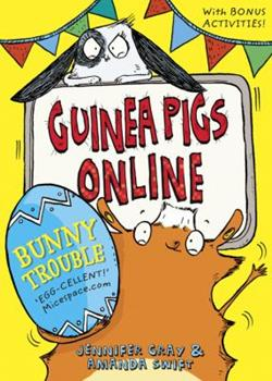 Guinea Pigs Online: Bunny Trouble - Book #5 of the Guinea Pigs Online