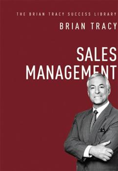 Sales Management (The Brian Tracy Success Library)