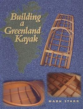 Building a Greenland Kayak 091337296X Book Cover