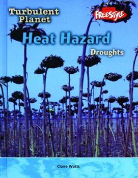 Heat Hazard: Droughts 1410910989 Book Cover