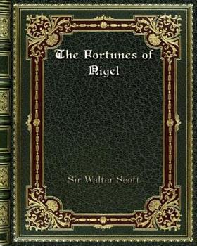 The Fortunes of Nigel - Book #10 of the Waverley Novels