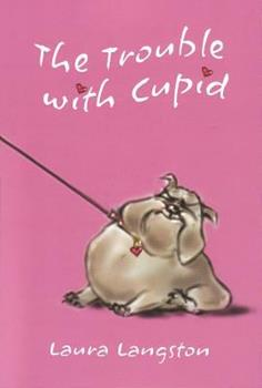 The Trouble with Cupid 1554550599 Book Cover