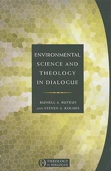 Environmental Science and Theology in Dialogue - Book  of the THEOLOGY IN DIALOGUE