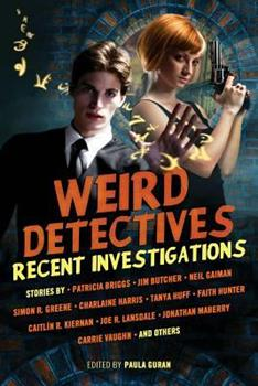 Weird Detectives: Recent Investigations 1607013843 Book Cover