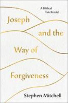 Joseph and the Way of Forgiveness: A Story About Letting Go 1250237521 Book Cover