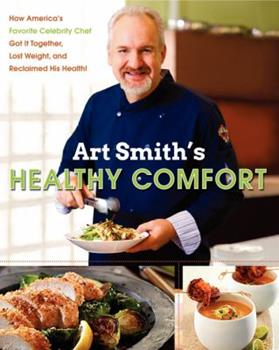 Art Smith's Healthy Comfort 0062217771 Book Cover