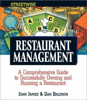 Streetwise Restaurant Management: A Comprehensive Guide to Successfully Owning and Running a Restaurant (Adams Streetwise Series) 1580627811 Book Cover