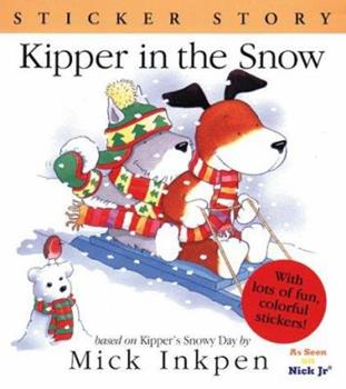 Kipper in the Snow: Sticker Story - Book  of the Kipper the Dog
