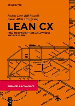 Lean CX: How to Differentiate at Low Cost and Least Risk 3110683687 Book Cover