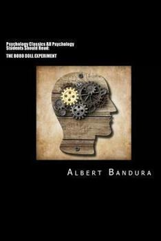 Psychology Classics All Psychology Students Should Read: The Bobo Doll Experiment 1490497749 Book Cover