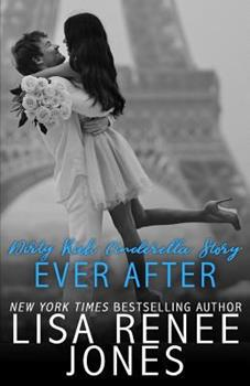 Dirty Rich Cinderella Story Ever After - Book #5 of the Dirty Rich