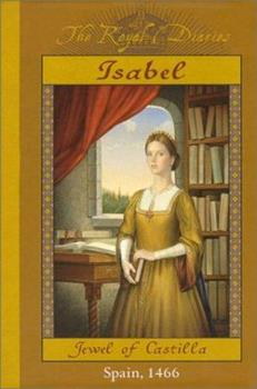 Isabel: Jewel of Castilla, Spain, 1466 - Book  of the Royal Diaries