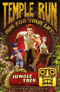 Jungle Trek - Book #1 of the Temple Run: Run for Your Life!