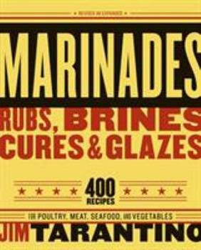 Marinades, Rubs, Brines, Cures, & Glazes: Revised And Expanded 1580086144 Book Cover