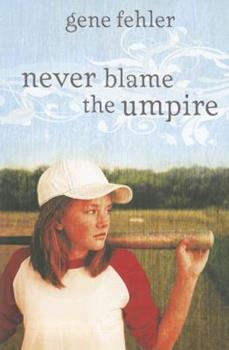 Never Blame the Umpire 0310721954 Book Cover