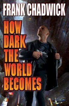 How Dark the World Becomes - Book #1 of the Sasha Naradnyo