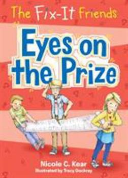 Eyes on the Prize - Book #5 of the Fix-It Friends