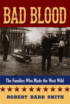 Paperback Bad Blood: The Families Who Made the West Wild Book