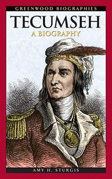 Tecumseh: A Biography - Book  of the Greenwood Biographies
