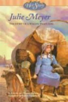 Julie Meyer: The Story of a Wagon Train Girl 038239643X Book Cover