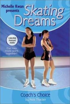 Coach's Choice - Book #6 of the Michelle Kwan Presents Skating Dreams