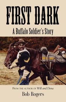 Paperback First Dark: A Buffalo Soldier's Story - Second Edition Book