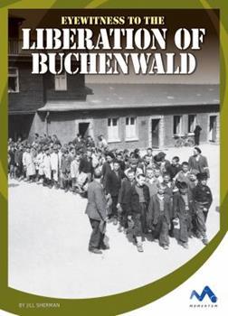 Eyewitness to the Liberation of Buchenwald - Book  of the Eyewitness to World War II