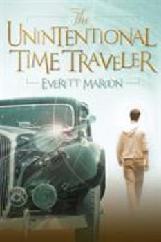 The Unintentional Time Traveler - Book #1 of the Time Guardians