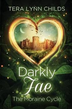 Darkly Fae: The Moraine Cycle 0986162388 Book Cover