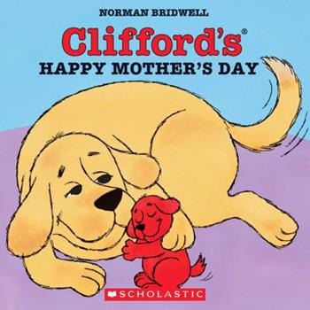 Clifford's Happy Mother's Day - Book  of the Clifford the Big Red Dog