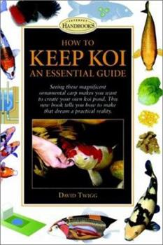 How to Keep Koi: An Essential Guide (Interpet Handbooks) 0764562428 Book Cover
