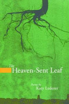 The Heaven-Sent Leaf (American Poets Continuum) 1934414158 Book Cover
