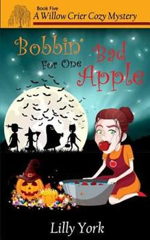 Bobbin' for One Bad Apple - Book #5 of the Willow Crier Cozy Mysteries