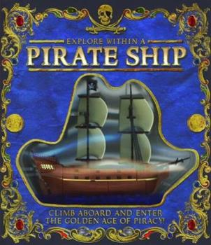 Explore Within a Pirate Ship 1592237452 Book Cover
