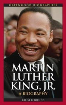 Martin Luther King, Jr.: A Biography - Book  of the Greenwood Biographies